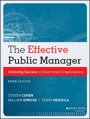 The Effective Public Manager By Cohen, Steve